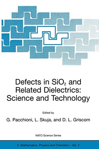 Defects in SiO2 and Related Dielectrics: Science and Technology (Nato Science Series II: ...