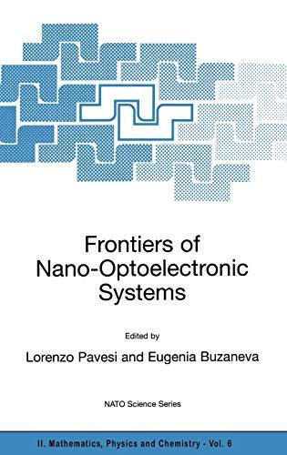 Frontiers of Nano-Optoelectronic Systems (Nato Science Series: Editor-Lorenzo Pavesi; Editor-Eugenia