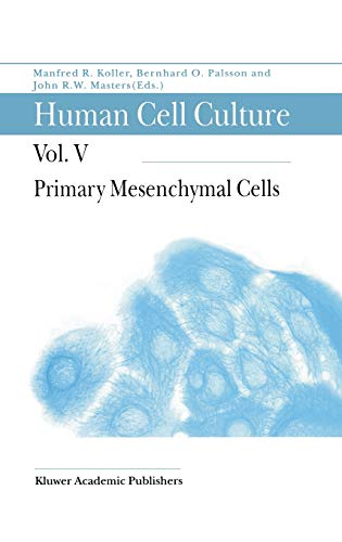 9780792367611: Primary Mesenchymal Cells: Primary Mesenchymal Cells v. 5 (Human Cell Culture)