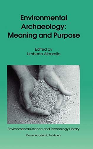 9780792367635: Environmental Archaeology: Meaning and Purpose (Environmental Science and Technology Library)