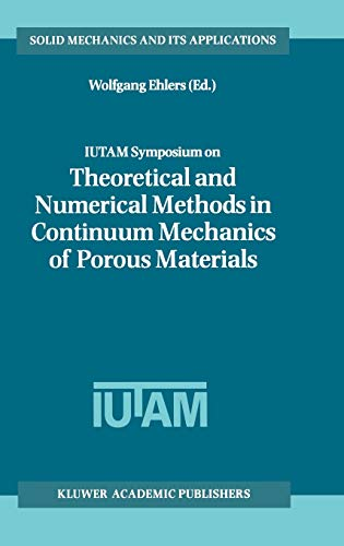 IUTAM Symposium on Theoretical and Numerical Methods in Continuum Mechanics of Porous Materials: ...