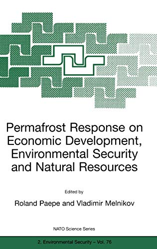 Permafrost Response on Economic Development, Environmental Security and Natural Resources Nato ...