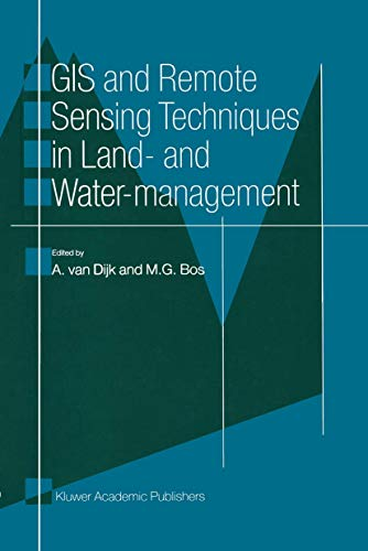 9780792367888: GIS and Remote Sensing Techniques in Land and Water Management