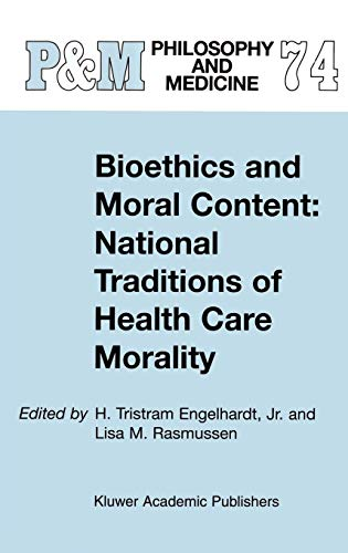 Bioethics and Moral Content National Traditions of Health Care Morality Papers dedicated in tribute...