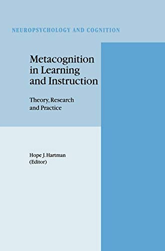 Metacognition in Learning and Instruction: Theory, Research and Practice: Hartman, Hope J. (ed.)