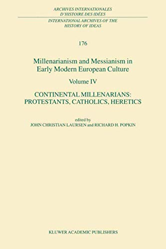 9780792368472: 4: Millenarianism and Messianism in Early Modern European Culture Volume IV: Continental Millenarians: Protestants, Catholics, Heretics (International ... internationales d'histoire des idées)
