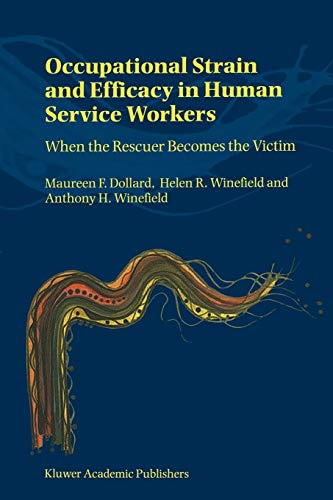Occupational Strain and Efficacy in Human Service Workers: When the Rescuer Becomes the Victim: M. ...