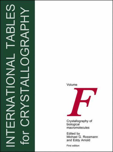 International Tables for Crystallography,Volume F: Crystallography of Biological Macromolecules: ...