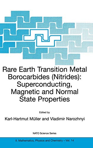 Rare Earth Transition Metal Borocarbides Nitrides Superconducting, Magnetic and Normal State ...