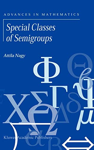 Special Classes of Semigroups: Attila Nagy