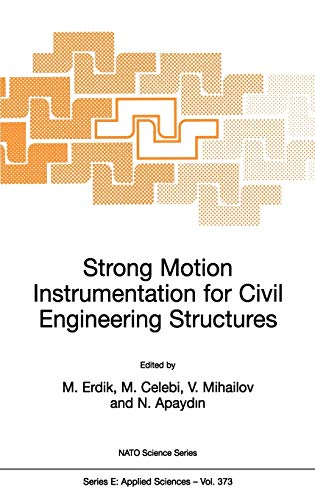 9780792369165: Strong Motion Instrumentation for Civil Engineering Structures: Proceedings of the NATO Advanced Research Workshop Held in Istanbul, Turkey, June 2-5, 1999