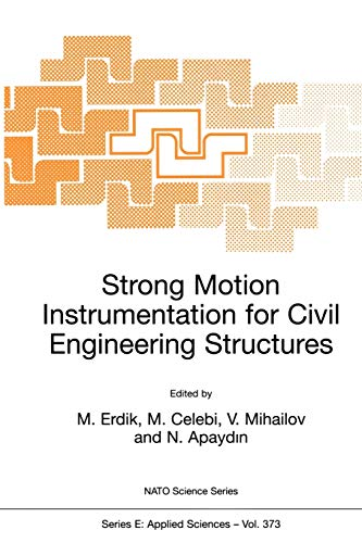 9780792369172: Strong Motion Instrumentation for Civil Engineering Structures: Proceedings of the NATO Advanced Research Workshop Held in Istanbul, Turkey, June 2-5, 1999