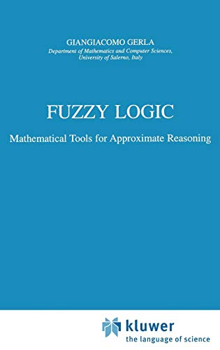 9780792369417: Fuzzy Logic: Mathematical Tools for Approximate Reasoning (Trends in Logic)