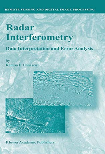 9780792369455: Radar Interferometry: Data Interpretation and Error Analysis (Remote Sensing and Digital Image Processing) (v. 2)