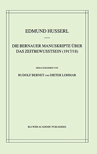 9780792369561: Die Bernauer Manuskripte Über das Zeitbewusstsein (1917/18) (Husserliana: Edmund Husserl – Gesammelte Werke) (German Edition)