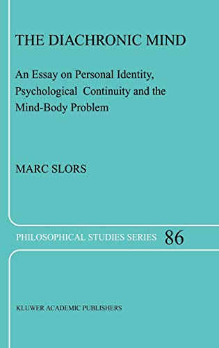 9780792369783: The Diachronic Mind: An Essay on Personal Identity, Psychological Continuity and the Mind-Body Problem (Philosophical Studies Series)