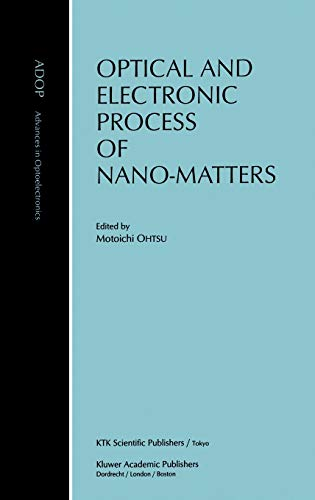 9780792369875: Optical and Electronic Process of Nano-Matters (Advances in Opto-Electronics)