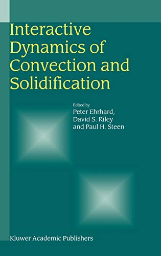 9780792370208: Interactive Dynamics of Convection and Solidification