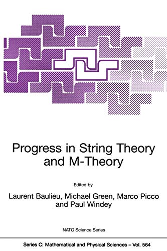 9780792370345: Progress in String Theory and M-Theory (Nato Science Series C:)