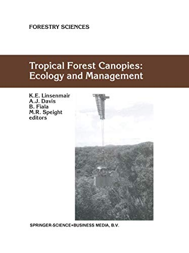 9780792370499: Tropical Forest Canopies: Ecology and Management : Proceedings of Esf Conference, Oxford University, 12-16 December 1998