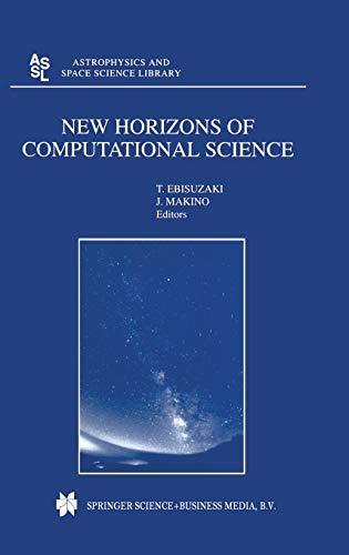 New Horizons of Computational Science: Proceedings of: Ebisuzaki, T., Ebisuzaki,