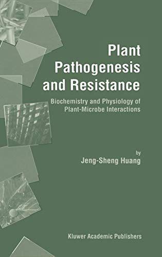 9780792371182: Plant Pathogenesis and Resistance: Biochemistry and Physiology of Plant-Microbe Interactions