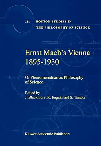 Ernst Mach's Vienna 1895-1930: Or Phenomenalism as Philosophy of Science (Boston Studies in ...