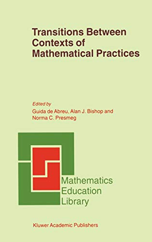 9780792371854: Transitions Between Contexts of Mathematical Practices (Mathematics Education Library)