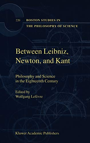 Between Leibniz, Newton and Kant: Philosophy and Science in the Eighteenth Century (Hardback)