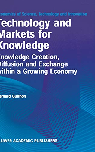 Technology and Markets for Knowledge: Knowledge Creation, Diffusion and Exchange Within a Growing ...
