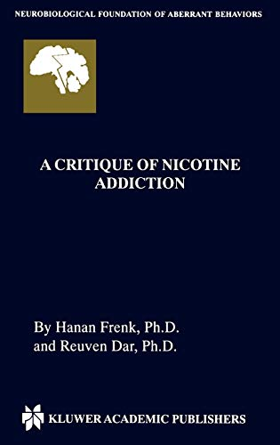 9780792372257: A Critique of Nicotine Addiction (Neurobiological Foundation of Aberrant Behaviors)