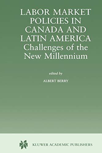 9780792372325: Labor Market Policies in Canada and Latin America - Challenges of the New Millennium