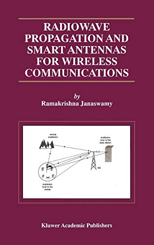 Radiowave Propagation and Smart Antennas for Wireless: Janaswamy, Ramakrishna