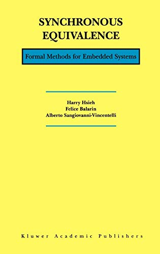 Synchronous Equivalence: Formal Methods for Embedded Systems: Hsieh, Harry, Balarin, Felice, ...