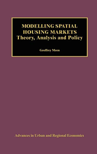 9780792373070: Modelling Spatial Housing Markets: Theory, Analysis and Policy (Advances in Urban and Regional Economics)