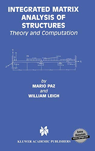 9780792373087: Integrated Matrix Analysis of Structures: Theory and Computation