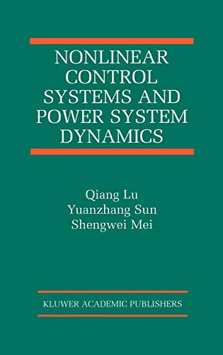 9780792373124: Nonlinear Control Systems and Power System Dynamics (The International Series on Asian Studies in Computer and Information Science)
