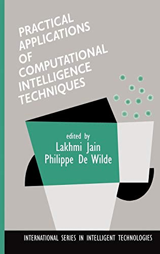 Practical Applications of Computational Intelligence Techniques (International Series in Intellig...
