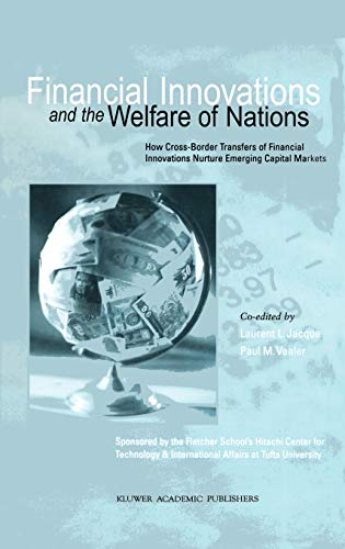 9780792373285: Financial Innovations and the Welfare of Nations: How Cross-Border Transfers of Financial Innovations Nurture Emerging Capital Markets