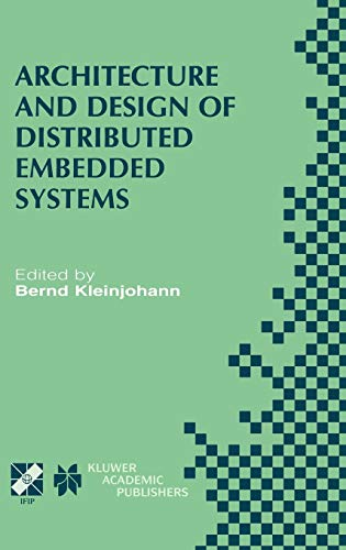 9780792373452: Architecture and Design of Distributed Embedded Systems: IFIP WG10.3/WG10.4/WG10.5 International Workshop on Distributed and Parallel Embedded Systems ... in Information and Communication Technology)