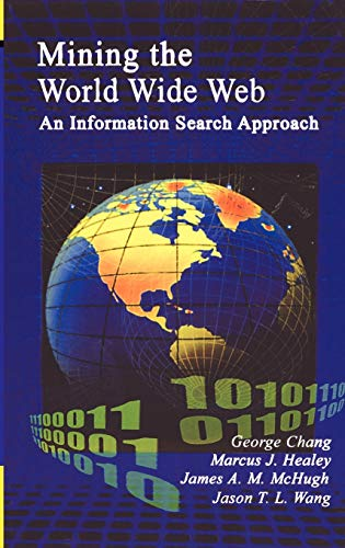 9780792373490: Mining the World Wide Web: An Information Search Approach (The Information Retrieval Series)