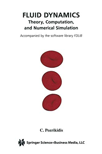 9780792373513: Fluid Dynamics: Theory, Computation, and Numerical Simulation