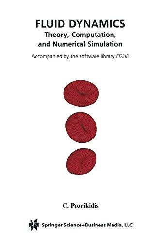 9780792373513: Fluid Dynamics: Theory, Computation, and Numerical Simulation