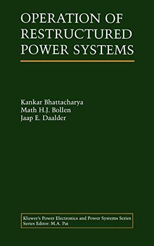 Operation of Restructured Power Systems: Kankar Bhattacharya