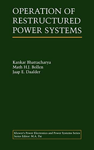 Operation of Restructured Power Systems: Bhattacharya, Kankar
