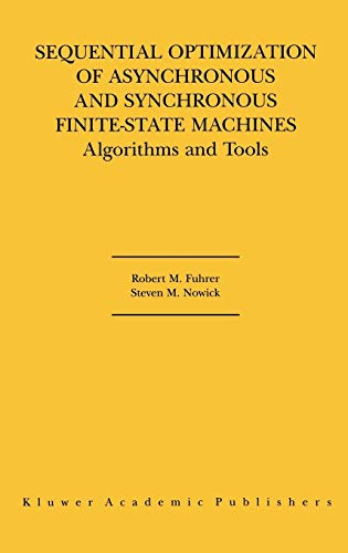 Sequential Optimization of Asynchronous and Synchronous Finite-State: Fuhrer, Robert M.,