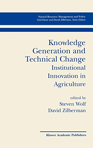 Knowledge Generation and Technical Change: Institutional Innovation in Agriculture (Natural Resou...