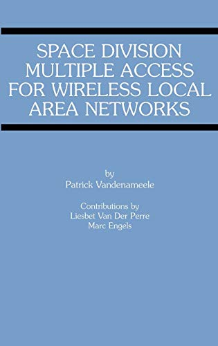 9780792374619: Space Division Multiple Access for Wireless Local Area Networks (The Springer International Series in Engineering and Computer Science)
