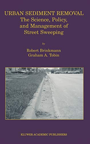 9780792374657: Urban Sediment Removal: The Science, Policy and Management of Street Sweeping