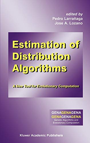 9780792374664: Estimation of Distribution Algorithms: A New Tool for Evolutionary Computation (Genetic Algorithms and Evolutionary Computation)